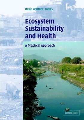 Image for Ecosystem Sustainability and Health: A Practical Approach