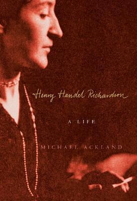 Image for Henry Handel Richardson: A Life