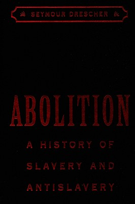 Image for Abolition: A History of Slavery and Antislavery