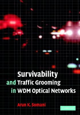 Image for Survivability And Traffic Grooming In WDM Optical Networks