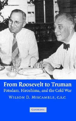 Image for From Roosevelt to Truman: Potsdam, Hiroshima, and the Cold War
