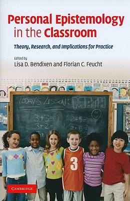 Personal Epistemology in the Classroom: Theory, Research, and Implications for Practice