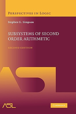 Subsystems of Second Order Arithmetic (Perspectives in Logic), Simpson, Stephen G.