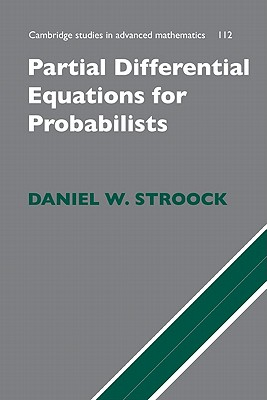Partial Differential Equations for Probabilists (Cambridge Studies in Advanced Mathematics), Stroock, Daniel W.