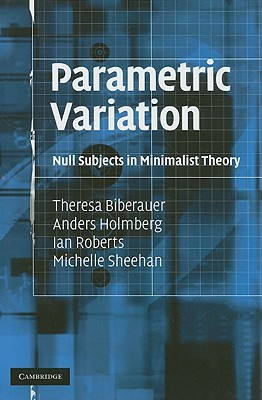 Parametric Variation: Null Subjects in Minimalist Theory, Biberauer, Theresa; Holmberg, Anders; Roberts, Ian; Sheehan, Michelle