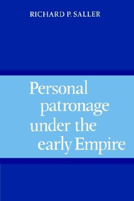 Personal Patronage under the Early Empire, Saller, Richard P.