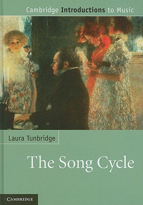 The Song Cycle (Cambridge Introductions to Music), Tunbridge, Laura