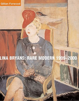 Lina Bryans: Rare Modern 1909-2000, Forwood, Gillian