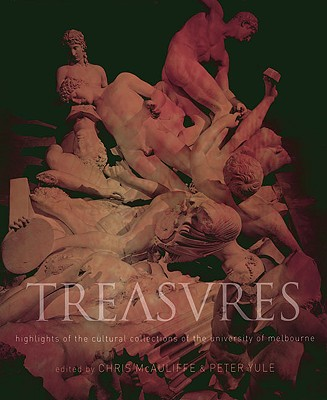 Image for Treasures: Highlights of the Cultural Collections of the University of Melbourne