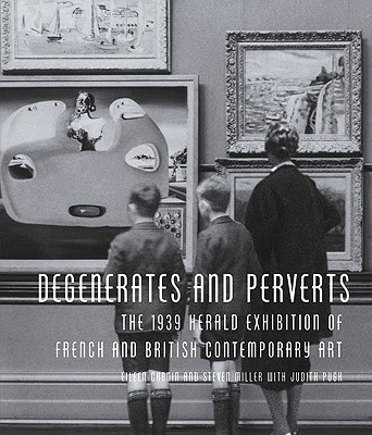 Image for Perverts And Degenerates: The 1939 Herald Exhibition Of Modern Art