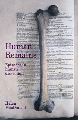 Image for Human Remains: Episodes in Human Dissection