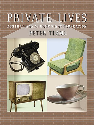 Image for Private Lives: Australians at Home Since Federation