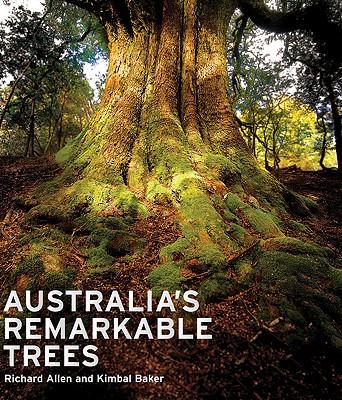 Australia's Remarkable Trees, Allen, Richard; Baker, Kimbal