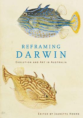 Image for Reframing Darwin: Evolution and Art in Australia