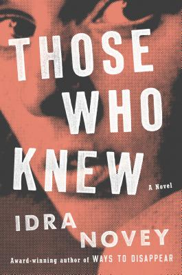 Those Who Knew: A Novel
