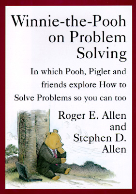 Image for Winnie-The-Pooh on Problem Solving: In Which Pooh, Piglet and Friends Explore How to Solve Problems So You Can Too