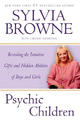 Image for Psychic Children: Revealing the Intuitive Gifts and Hidden Abilities of Boys and Girls