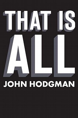 That Is All, Hodgman, John
