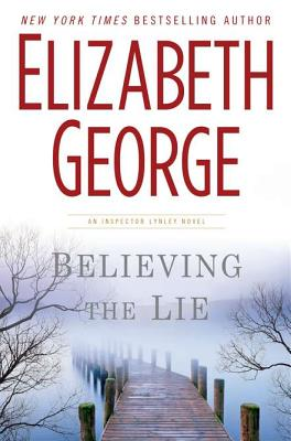 Image for BELIEVING THE LIE : AN INSPECTOR LYNLEY NOVEL