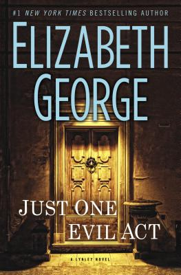 Just One Evil Act: A Lynley Novel (Inspector Lynley), Elizabeth George