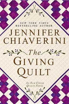Image for The Giving Quilt: An Elm Creek Quilts Novel