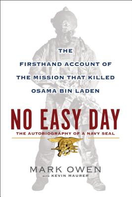 No Easy Day: The Firsthand Account of the Mission That Killed Osama Bin Laden, Owen, Mark