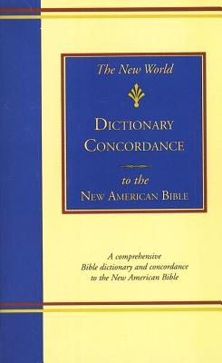 Image for The New World Dictionary-Concordance to the New American Bible