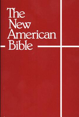 Image for The New American Bible (With the Revised Book of Psalms and the Revised New Testament)
