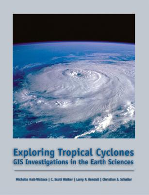 Image for Exploring Tropical Cyclones: GIS Investigations for the Earth Sciences (with CD-ROM)