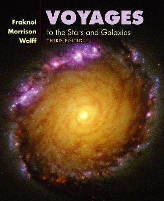 Voyages to the Stars and Galaxies (with CD-ROM, Virtual Astronomy Labs, and InfoTrac), Andrew Fraknoi, David Morrison, Sidney C. Wolff