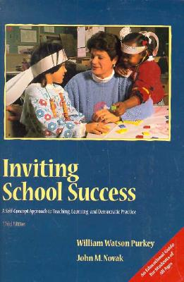 Image for Inviting School Success: A Self-Concept Approach to Teaching, Learning, and Democratic Practice (Education)