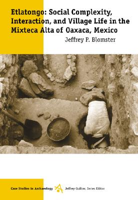 Image for Etlatongo: Social Complexity, Interaction, and Village Life in the Mixteca Alta of Oaxaca, Mexico (Case Studies in Archaeology)