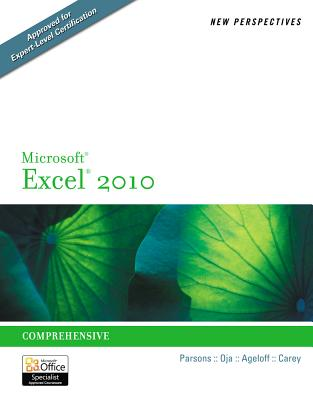 New Perspectives on Microsoft Excel 2010: Comprehensive (New Perspectives Series), June Jamrich Parsons (Author), Dan Oja (Author), Roy Ageloff (Author), Patrick Carey (Author)