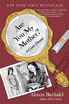 Are You My Mother?: A Comic Drama, Bechdel, Alison