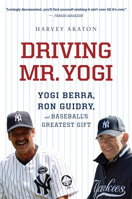 Image for DRIVING MR. YOGI YOGI BERRA, RON GUIDRY, AND BASEBALL'S GREATEST GIFT
