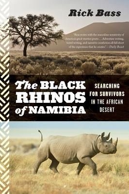 The Black Rhinos of Namibia: Searching for Survivors in the African Desert, Bass, Rick
