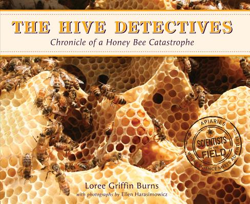 Image for Hive Detectives: Chronicle of a Honey Bee Catastrophe (Scientists in the Field S