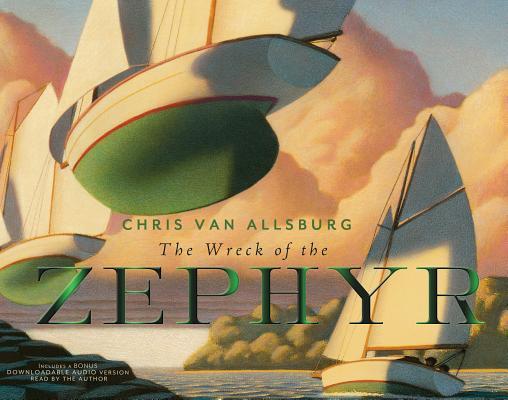 "The Wreck of the Zephyr 30th Anniversary Edition, ""Van Allsburg, Chris"""