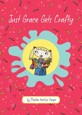 "Just Grace Gets Crafty (The Just Grace Series), ""Harper, Charise Mericle"""