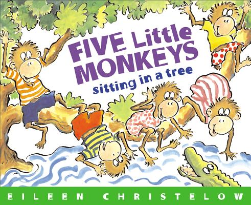 """Five Little Monkeys Sitting in a Tree (A Five Little Monkeys Story), """"Christelow, Eileen"""""""