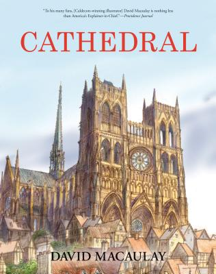 Cathedral: The Story of Its Construction, Revised and in Full Color, David Macaulay