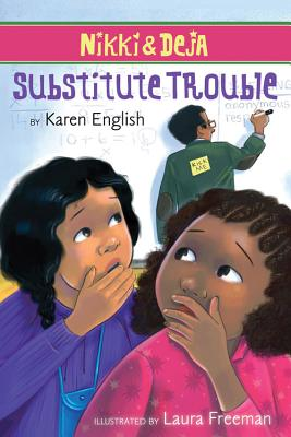 Nikki and Deja: Substitute Trouble (Nikki & Deja), English, Karen