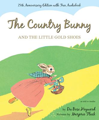 COUNTRY BUNNY AND THE LITTLE GOLD SHOES, HEYWARD, DUBOSE