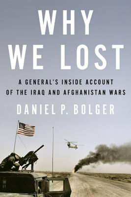Image for Why We Lost: A General's Inside Account of the Iraq and Afghanistan Wars