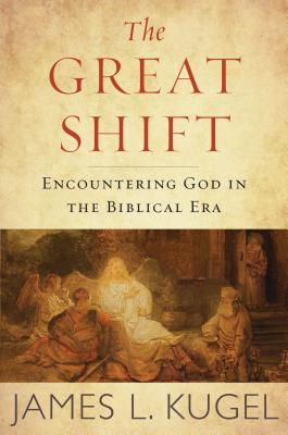 The Divine and the Human: The Great Shift of Belief in the Biblical Era, James Kugel