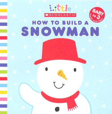 Image for How to Build a Snowman (Little Scholastic)