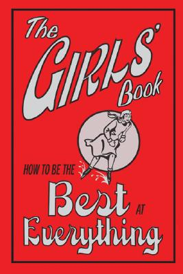 Image for The Girls' Book: How to Be the Best at Everything