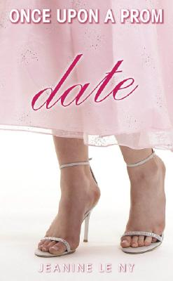 Once Upon a Prom #3: Date, Jeanine Le Ny