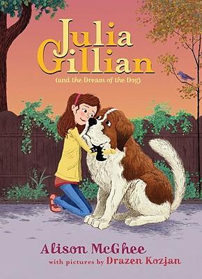 Julia Gillian (And the Dream of the Dog), Alison McGhee