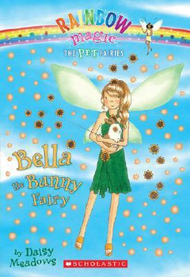 Bella The Bunny Fairy (Rainbow Magic: The Pet Fairies #2), Meadows, Daisy